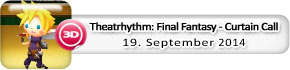Theatrhythm: Final Fantasy - Curtain Call (19. September)