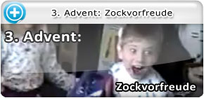 3. Advent: Zockvorfreude