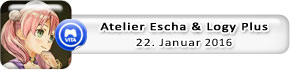 Atelier Escha & Logy Plus: Alchemists of the Dusk Sky (22. Januar)