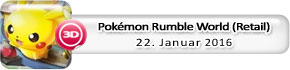 Pokémon Rumble World (Retail) (22. Januar)