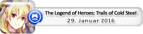 The Legend of Heroes: Trails of Cold Steel (29. Januar)