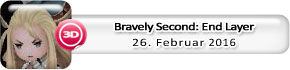 Bravely Second: End Layer (26. Februar)