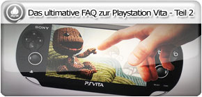 Das ultimative FAQ zur Playstation Vita - Teil 2