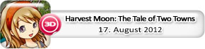 Harvest Moon: The Tale of Two Towns (17. August)