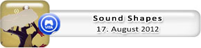 Sound Shapes (17. August)