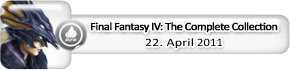 Final Fantasy IV: The Complete Collection (22.April)